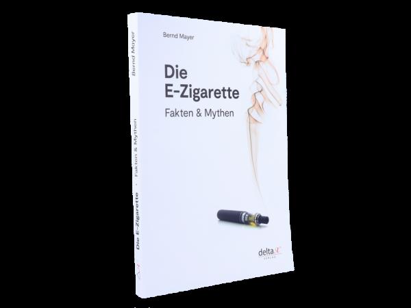 Die E-Zigarette - Fakten & Mythen - Ein Taschenbuch von Bernd Mayer